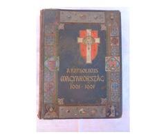 A Katolikus Magyarország 1001-1901 1902-es szignózott példány 39.000Ft